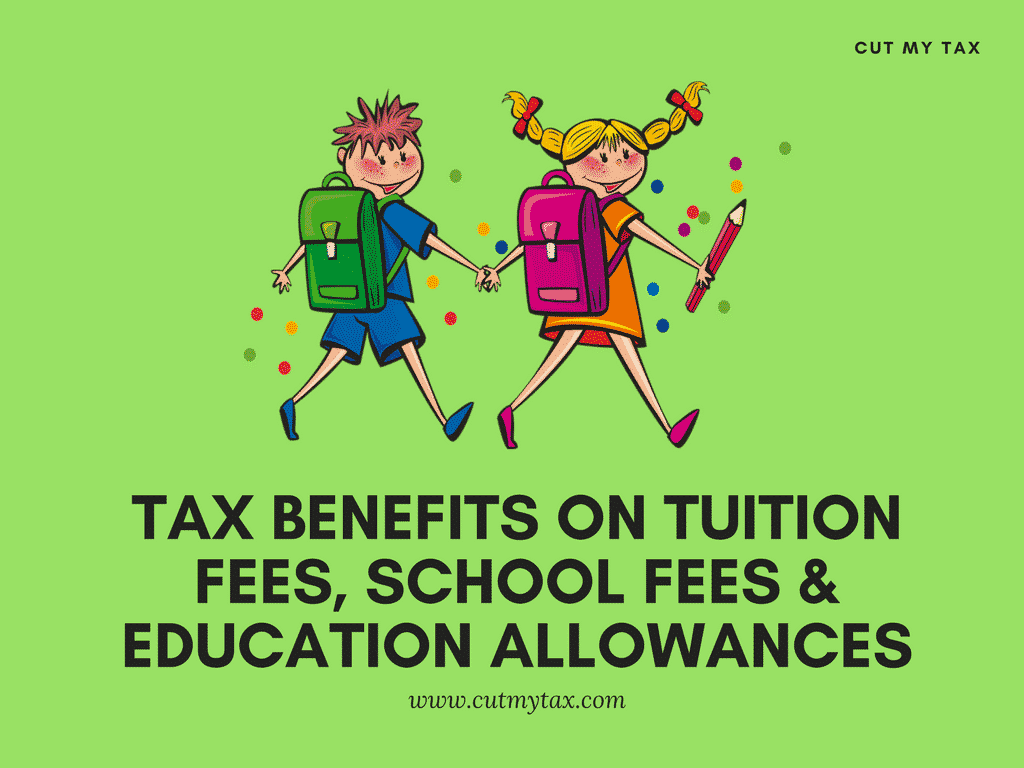 Tax Benefits on Tuition Fees, School Fees & Education Allowances