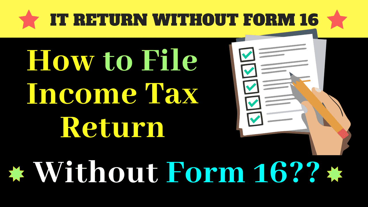 how to file income tax return without form 16-min