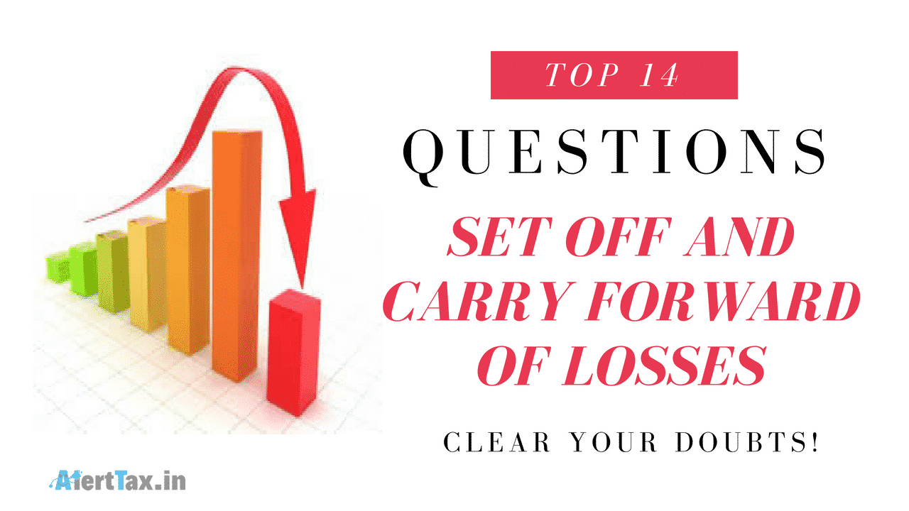 14 Most Common Questions on Set Off and Carry Forward of Losses